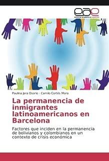 La permanencia de inmigrantes latinoamericanos en Barcelona: Factores que inciden en la permanencia de bolivianos y colombianos en un contexto de crisis económica (Spanish Edition)