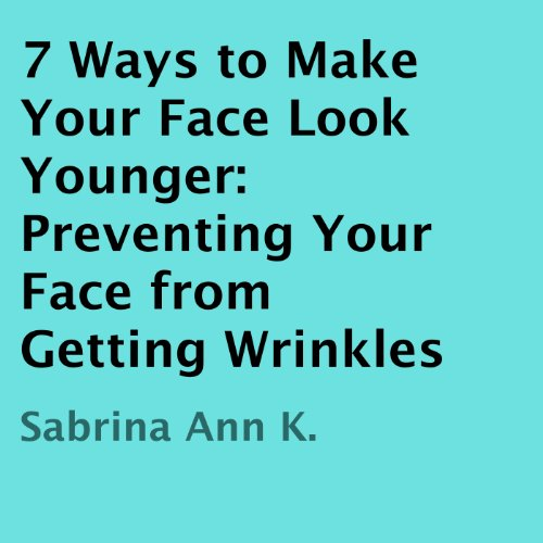 7 Ways to Make Your Face Look Younger audiobook cover art