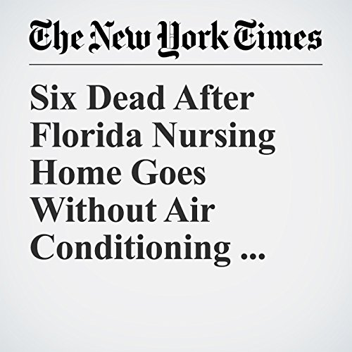 Six Dead After Florida Nursing Home Goes Without Air Conditioning After Irma copertina