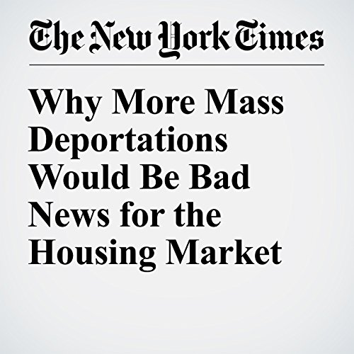 Why More Mass Deportations Would Be Bad News for the Housing Market cover art