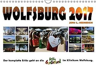 Wolfsburg 2017 - Der Benefizkalender Wandkalender 2017 DIN A4 quer: Der KOMPLETTE Erlös geht an die Villa Bunterkund im Klinikum Wolfsburg. Monatskalender, 14 Seiten  CALVENDO Orte