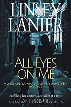 All Eyes on Me (A Miranda and Parker Mystery Book 1) by [Linsey Lanier]