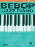 Bebop Jazz Piano: The Complete Guide with Audio (Book & CD)
