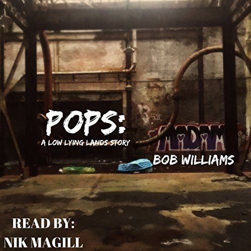 Pops: A Low Lying Lands Story audiobook cover art
