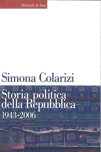 Storia politica della Repubblica. 1943-2006: Partiti, movimenti e istituzioni.