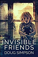 Invisible Friends: Large Print Edition