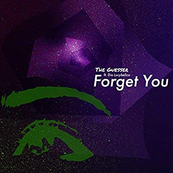 Forget You (feat. Dio Lucybelico)