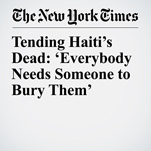 Tending Haiti's Dead: 'Everybody Needs Someone to Bury Them' copertina