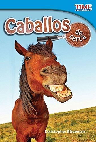 Caballos de cerca (Horses Up Close) (TIME FOR KIDS® Nonfiction Readers)