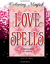Love Spells: A Coloring Book for Witches - Sacred Geometry Edition (Coloring Magick) (Volume 1)