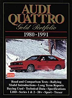 [Audi Quattro Gold Portfolio 1980-91: A Collection of Articles Covering Road and Comparison Tests, Rally Cars and Buying Secondhand. Models: LHD, Series 1 and 2, Rally Quattro, Treser 80 Quattro and Roadster, Sport Quattro, 20-V and S2 Quattro] (By: R. M. Clarke) [published: May, 1995]