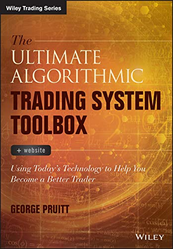 The Ultimate Algorithmic Trading System Toolbox + Website: Using Today\'s Technology To Help You Become A Better Trader (Wiley Trading Series)