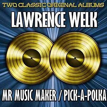Mr Music Maker/Pick-A-Polka