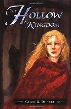The Hollow Kingdom (Hollow Kingdom Trilogy #1)