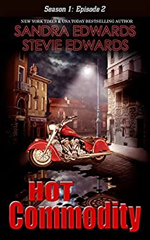 Hot Commodity: Season One: Episode Two by [Sandra Edwards, Stevie Edwards]