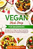 Vegan Meal Prep for Beginners: Keto-Vegan Plan for Weight Loss, Burn Fat, and Healthy Plant-based...