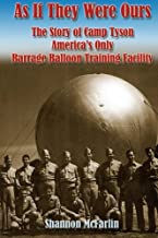 As If They Were Ours: The Story of Camp Tyson - America's Only Barrage Balloon Training Facility