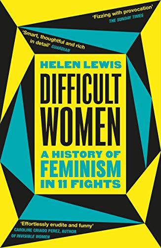 Difficult Women by Helen Lewis
