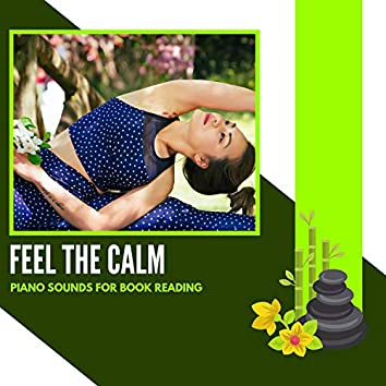 Feel The Calm - Piano Sounds For Book Reading