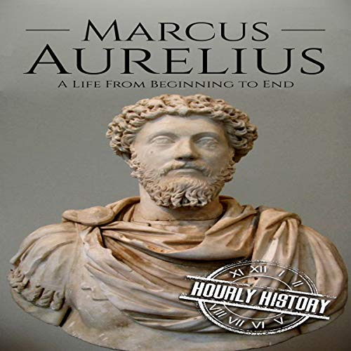Marcus Aurelius     A Life from Beginning to End              By:                                                                                                                                 Hourly History                               Narrated by:                                                                                                                                 Stephen Paul Aulridge Jr                      Length: 1 hr and 1 min     3 ratings     Overall 3.7