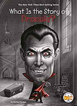 What Is the Story of Dracula? (What Is the Story Of?) by [Michael Burgan, Who HQ, David Malan]