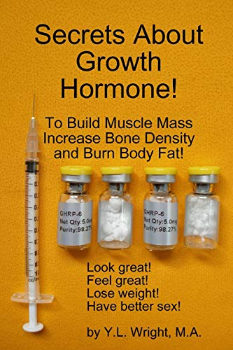 Secrets About Growth Hormone To Build Muscle Mass, Increase Bone Density, And Burn Body Fat!