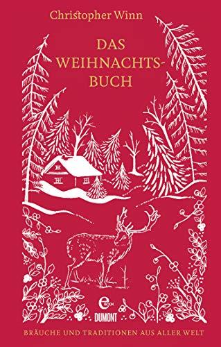 Das Weihnachtsbuch: Bräuche und Traditionen aus aller Welt