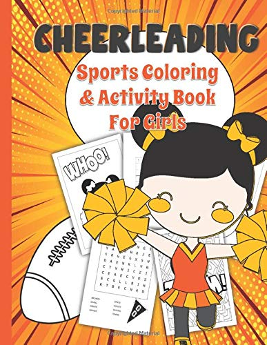 Cheerleading Sports Coloring & Activity Book For Girls: Boredom Buster Gifts for Children - Cheerleader Edition