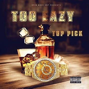 Too Eazy