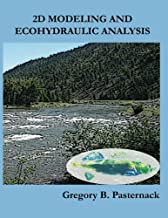 2D Modeling and Ecohydraulic Analysis