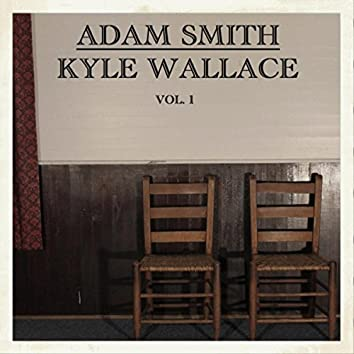 Adam Smith & Kyle Wallace, Vol. I
