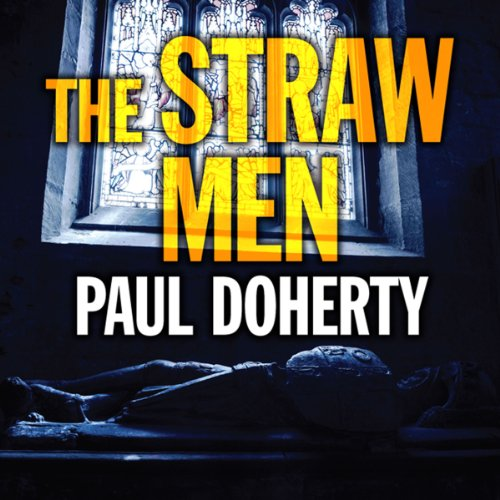 The Straw Men                   By:                                                                                                                                 Paul Doherty                               Narrated by:                                                                                                                                 Terry Wale                      Length: 9 hrs and 43 mins     2 ratings     Overall 5.0