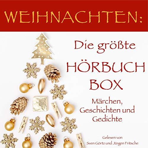 Weihnachten - Die größte Hörbuch Box!: Märchen, Geschichten und Gedichte