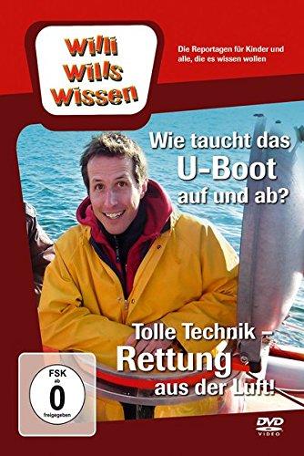Willi will's wissen: Wie taucht das U-Boot auf & ab?/Tolle Technik - Rettung aus der Luft