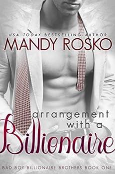 Arrangement With A Billionaire (Bad Boy Billionaire Brothers Book 1) by [Mandy Rosko]