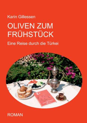 Oliven zum Frühstück: Eine Reise durch die Türkei
