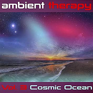 Ambient Therapy Vol. 3 Cosmic Ocean