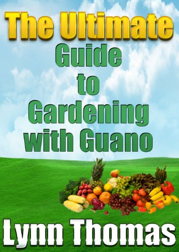 The Ultimate Guide To Gardening With Guano