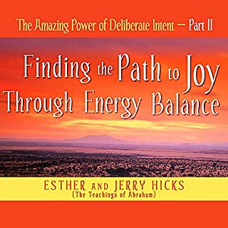 The Amazing Power of Deliberate Intent, Part II                   Written by:                                                                                                                                 Esther Hicks,                                                                                        Jerry Hicks                               Narrated by:                                                                                                                                 Esther Hicks,                                                                                        Jerry Hicks                      Length: 4 hrs     1 rating     Overall 5.0