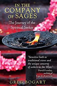 In the Company of Sages: The Journey of the Spiritual Seeker by [Greg Bogart]