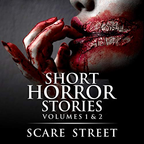 Short Horror Stories Volumes 1 & 2 Audiobook By Scare Street, Ron Ripley, David Longhorn, Sara Clancy, Rowan Rook cover art
