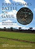 Julius Caesar's Battle for Gaul: New Archaeological Perspectives