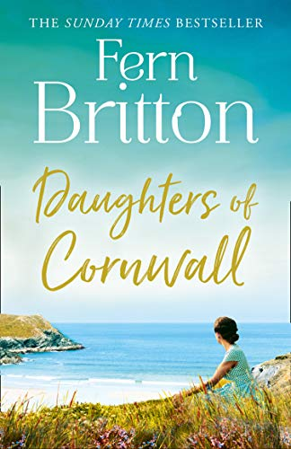 Daughters of Cornwall: The No.1 Sunday Times bestselling book, a dazzling historical fiction novel and heartwarming romance by [Fern Britton]