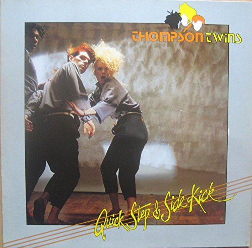 THOMPSON TWINS Vinyl LP Quick Step & Side Kick (Incl Love On Your Side) EX+