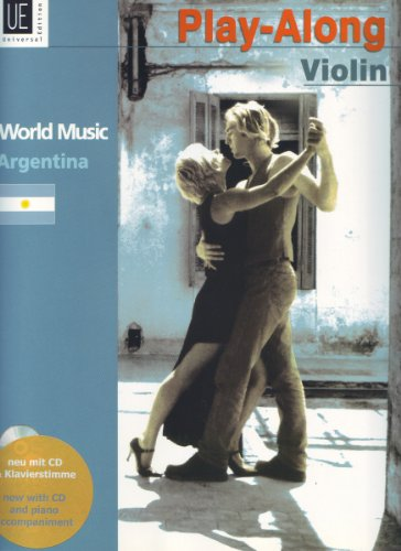 'worldmusic – Argentina Play Along Violin, Edition for Violin With Piano Accompaniment and CD by Diego collatti