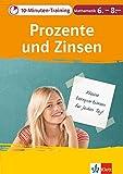 Klett 10-Minuten-Training Mathematik Prozente und Zinsen 6.-8. Klasse: Kleine Lernportionen für jeden Tag