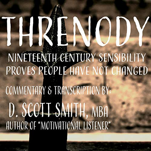 Couverture de Threnody: 19th Century Sensibility Proves People Have Not Changed