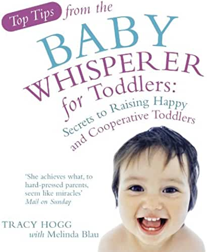 Top Tips from the Baby Whisperer for Toddlers: Secrets to Raising Happy and Cooperative Toddlers (English Edition)