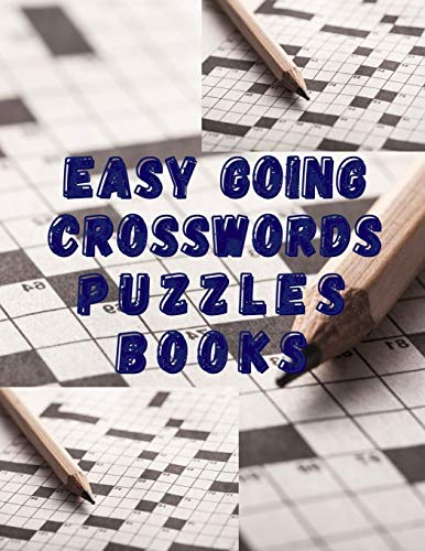 Easy Going Crosswords Puzzles Books: Times Tables Games For Clever Kids, Crosswords & Variety Puzzles Crossword Puzzles Books All Time Favorite ... Adults And Kids, Everything Easy Crossword