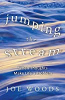 Jumping the Stream: When Thoughts Make Life a Problem
